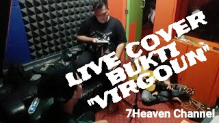 BUKTI - VIRGOUN [ Live Cover By The Sangkuriangs Project #1 ]