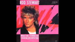 Rod Stewart What Am I Gonna Do (I