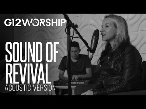 G12 Worship - Sound of revival (ACOUSTIC)