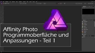Programm Oberfläche & Anpassung Affinity Photo - Teil 1