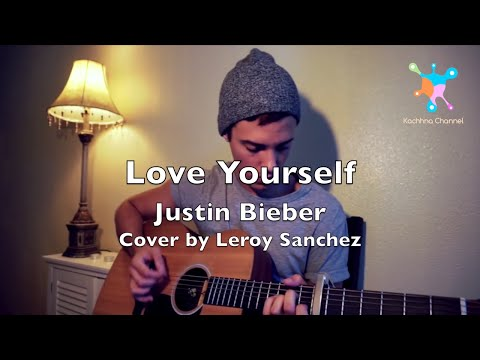 Love Yourself - Justin Bieber Lyrics (Leroy Sanchez Cover)