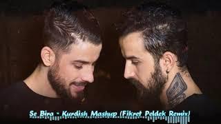 KURDISH MASHUP - Se Bıra (Fikret Peldek Remix) Resimi