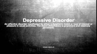 Medical vocabulary: What does Depressive Disorder mean