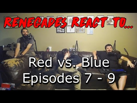 Renegades React to... Red vs. Blue Episodes 7 - 9