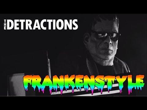 The Detractions - Frankenstyle - Director's Cut