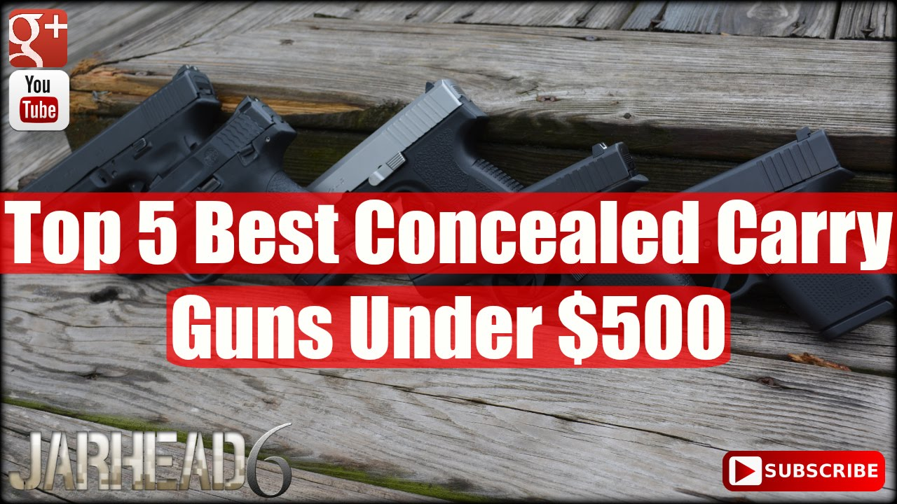 Top 5 Best Concealed Carry Guns Under $500 - YouTube