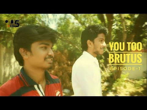 You Too Brutus - Episode 1 - Yaar Yaro Nanban Endru