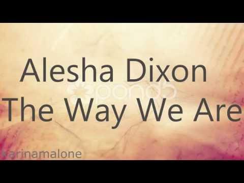 Alesha Dixon - The Way We Are w/LYRICS