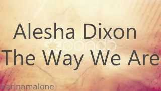 (NEW) Alesha Dixon - The Way We Are w/LYRICS