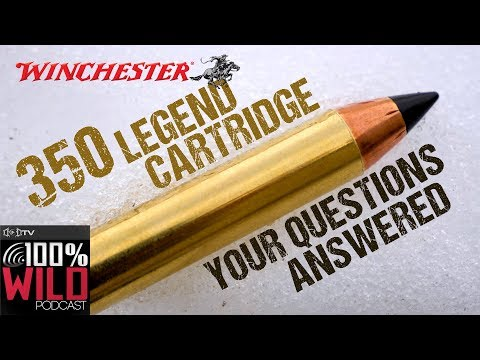 Your Questions Answered About The New Winchester 350 Legend Cartridge! - 100% Wild Podcast