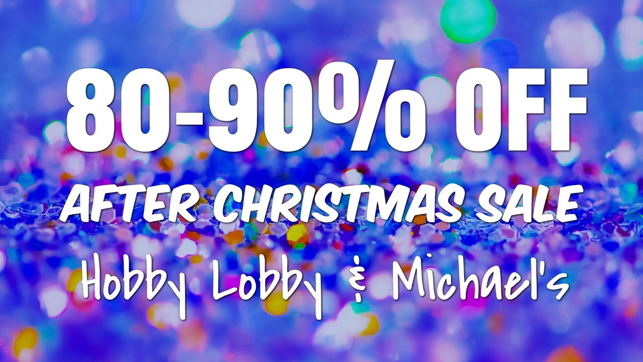 90 off after christmas sale hobby lobby michaels haul youtube - Michaels After Christmas Sale