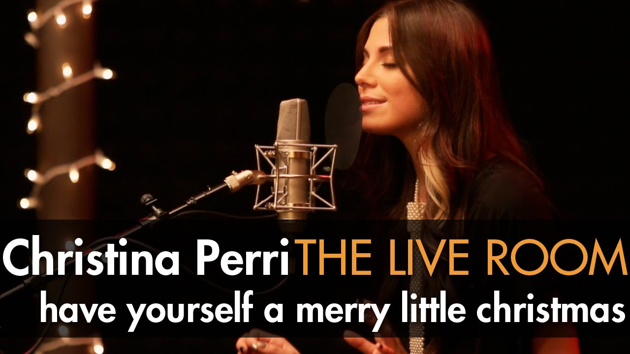 Sam Smith Have Yourself A Merry Little Christmas.Christina Perri Have Yourself A Merry Little Christmas Captured In The Live Room