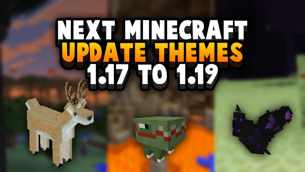 What Will Minecraft Update Next 1 17 To 1 19 Theme Potential Youtube