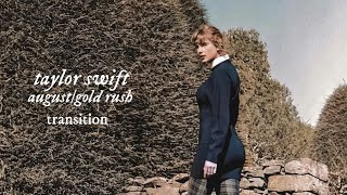 Taylor Swift - august/gold rush (transition — visualizer)