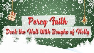 Percy Faith & His Orchestra - Deck the Hall With Boughs of Holly // Christmas Essentials
