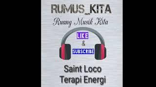 Saint Loco - Terapi Energi