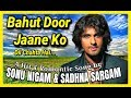 Bahut Door Jaane Ko Dil Chahta Hai - Sonu Nigam & Sadhna Sargam - Sonu Nigam Rare Songs