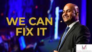 We Can Fix It - 2017 World Champion of Public Speaking Manoj Vasudevan's Las Vegas Speech