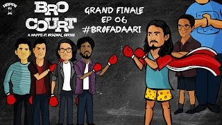 BRO COURT | GRAND FINALE EPISODE #6 | #BROFADAARI | BHUVAN BAM | Funk You