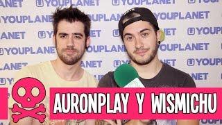 AuronPlay y Wismichu: Entrevista Youplanet