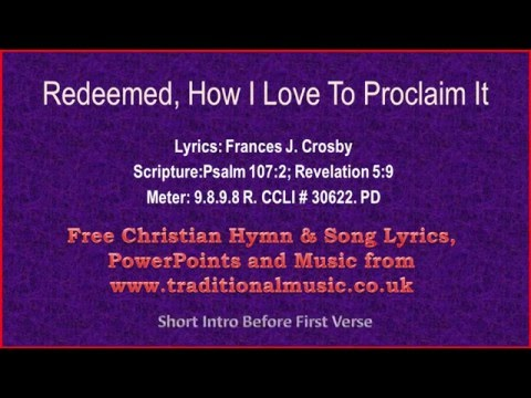 Redeemed, How I Love To Proclaim It(Redeemed By The Blood Of The Lamb) - Hymn Lyrics & Music