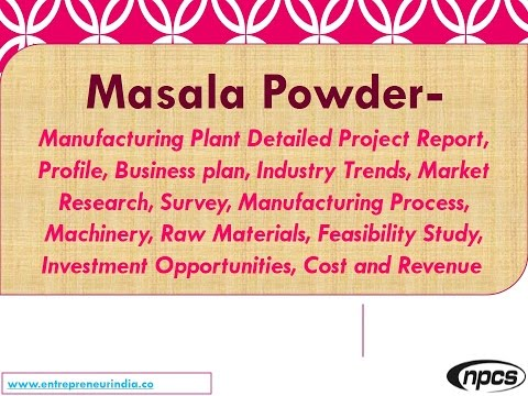 Masala Powder - Manufacturing Plant, Detailed Project Report, Market research, Manufacturing Process