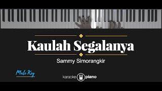 Download lagu Kaulah Segalanya - Sammy Simorangkir (KARAOKE PIANO - MALE KEY)