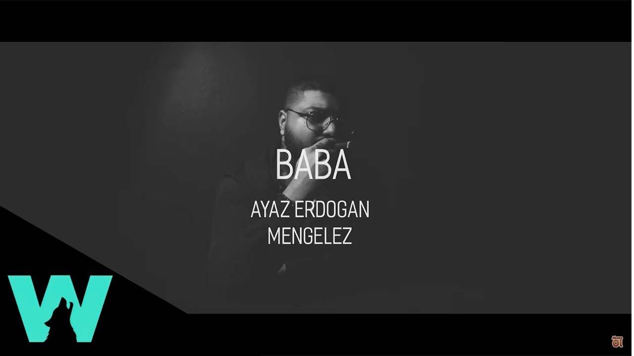 Ayaz Erdoğan - Baba ( ft. Mengelez )