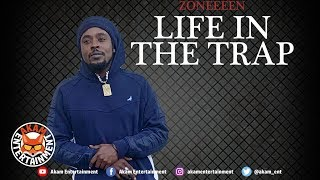 Zoneeeen - Life In The Trap - November 2019