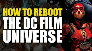 How To Reboot The DC Film Universe | Comics Explained