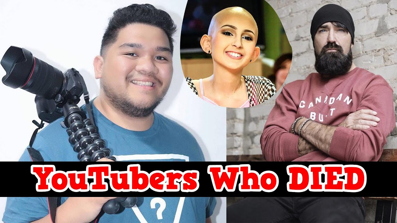 16 Famous Youtubers Who Died