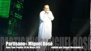 16 Partisano - Miguel Bosé Amo Tour Puebla 14 de Mayo 2015