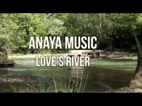 "AnayaMusic-Love""s River"