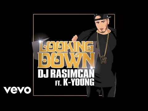 DJ Rasimcan - Looking Down ft. K-Young