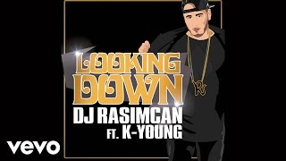 DJ Rasimcan - Looking Down ft. K-Young Resimi
