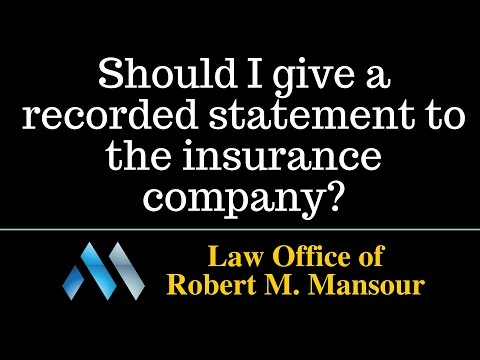 Santa Clarita, Valencia CA lawyer discusses giving recorded statements to the insurance company