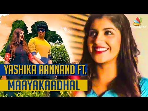 Maaya Kaadhal Official Video Song |  Yashika Anand | Independent Artists