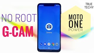Moto One Power Google Camera Install Without Root,Camera 2 API Enable,Moto ONE Power GCam,Pixel Cam