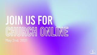 May 9th, 2021 Sunday Service // Owen Sound Alliance Church