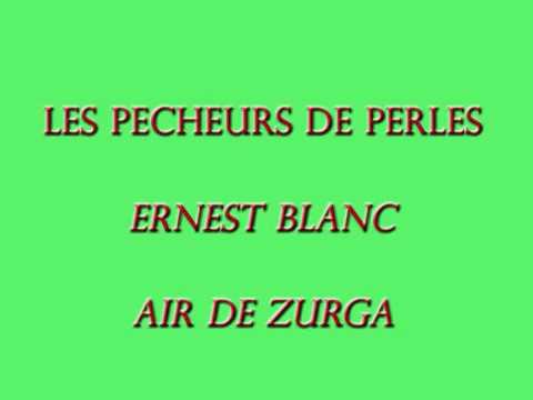Ernest Blanc   Les Pêcheurs de Perles  Air de Zurga