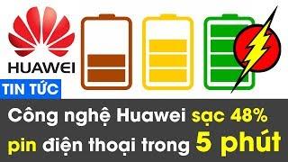 Công nghệ sạc nhanh của Huawei có thể làm đầy 48% pin điện thoại trong vòng 5 phút - CTips New