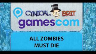 Gamescom Coverage : All Zombies Must Die