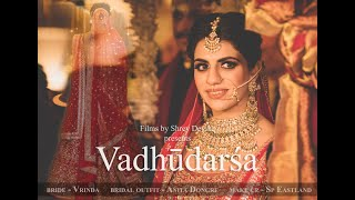 Vadhūdarśa | Royal Bride | Vrinda Khurana |  Anita Dongre Lehenga | Films by Shrey Devika |