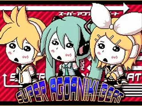 Hatsune Miku, Kagamine Rin and Kagamine Len - SUPER AGOANIKI BEAT