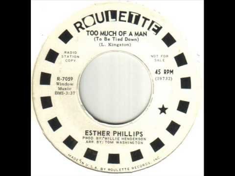 Esther Phillips - Too Much Of A Man (To Be Tied Down)