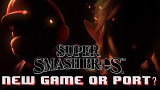 Super Smash Bros. Nintendo Switch - PORT OR NEW GAME?!