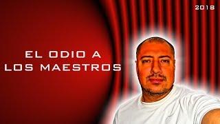 EL ODIO A LOS MAESTROS | CESAR GARCIA GARCIA