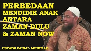 Download Video Lucu !!! Perbedaan Mendidik Anak Zaman Dulu & Zaman Sekarang - Ust. Zainal Abidin Lc. MP3 3GP MP4