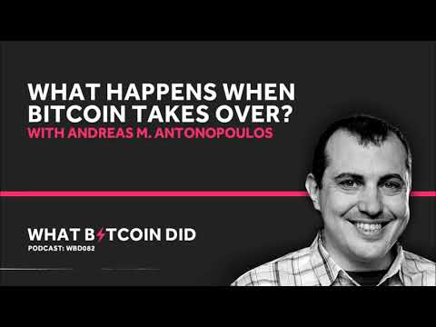 Andreas M. Antonopoulos On What Happens When Bitcoin Takes Over