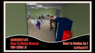 Roblox | GameDev Life| How to make fast Money!